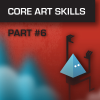 Core Art Skills: Part 6, Bringing It All Together