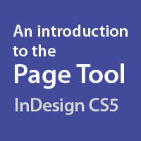 Quick Tip: An Introduction to the Page Tool in InDesign CS5 