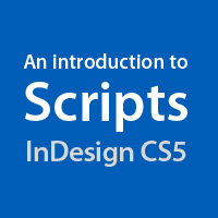 Quick Tip: An Introduction to Scripts in InDesign CS5