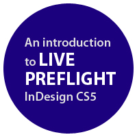 Quick Tip: An Introduction to Live Preflight with InDesign CS5