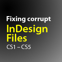 Quick Tip: How to Fix Corrupt InDesign Files 