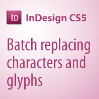 Quick Tip: How to Batch Replace Characters and Glyphs