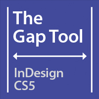 Quick Tip: The Gap Tool in InDesign CS5
